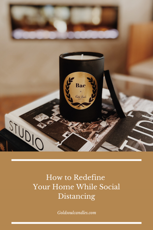 How to Redefine Your Home While Social Distancing