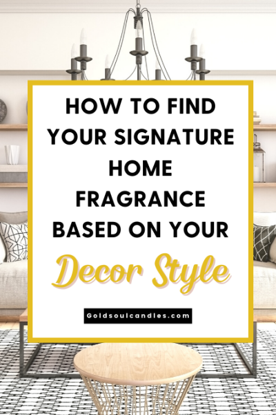 How to find your signature home fragrance based on your